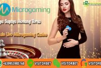 Tips Supaya Menang Terus Main Live Microgaming Casino