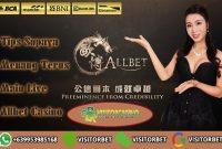 Tips Supaya Menang Terus Main Live Allbet Casino