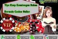 Tips Raup Keuntungan Dalam Bermain Casino Online